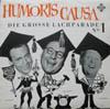 Cover: Humoris Causa - Humoris Causa / Die Große Lachparade No. 1 mit Rolf Stiefel (Meister der Parodie), Addi Münster (Stimmung von der Waterkant) und Heinz Erhardt (Meister des Humors)