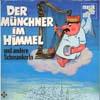 Cover: Ein Münchner im Himmel - Ein Münchner im Himmel / Der Münchner im Himmel und andere Schmankerln