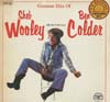 Cover: Wooley, Sheb - Greatest Hits Of Sheb Wooley Or Do You Say Ben Colder  (DLP)