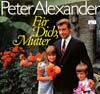 Cover: Peter Alexander - Für Dich, Mutter