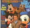 Cover: Peter Alexander - Peter Alexander / Peter Alexander präsentiert Walt Disneys Welt