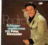 Cover: Peter Alexander - Peter Alexander / Pedro - Schlagerrendevouz mit Peter Alexander