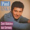 Cover: Paul Anka - Paul Anka / Zwei Mädchen aus Germany     CD
