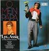 Cover: Lys Assia - Lys Assia / Oh mein Papa - Lys Assia mit ihren grossen Erfolgen: