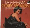 Cover: Corry Brokken - Corry Brokken / La Mamma und ihre grossen Erefolge