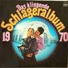 Cover: Das klingende Schlageralbum - Das klingende Schlageralbum / Das klingende Schlageralbum 1970