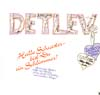 Cover: Detlev - Detlev / Hallo Schwester bist Du ein Schlimmer