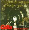 Cover: Gilla - Gilla / Willst Du mit mir schlafen gehn ?