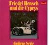 Cover: Friedel Hensch und die Cyprys - Friedel Hensch und die Cyprys / Goldene Serie