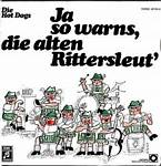 Cover: (New Orleans) Hot Dogs - Ja so warns die alten Rittersleut -