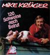 Cover: Mike Krüger - Mike Krüger / 120 Schweine nach Beirut