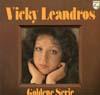 Cover: Vicky Leandros - Vicky Leandros / Goldene Serie