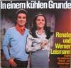 Cover: Renate und Werner Leismann - Renate und Werner Leismann / In einem kühlen Grunde - Renate und Werner leismann singen die schönsten Heimat- und Wanderlieder