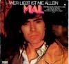 Cover: Mal - Mal / Wer liebt ist nie allein