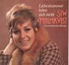 Cover: Siw Malmkvist - Siw Malmkvist / Liebeskummer lohnt sich nicht - 16 unvergessene Erdfolge