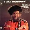 Cover: Ivan Rebroff - Ivan Rebroff / Kossaken müssen reiten - Russsische Lieder in deutscher Sprache