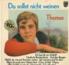 Cover: Thomas - Thomas / Du sollst nicht weinen