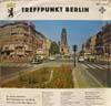 Cover: Verschiedene Interpreten - Verschiedene Interpreten / Treffpunkt Berlin