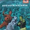 Cover: Caterina Valente - Caterina Valente / Bonjour Kathrin (25 cm) - Ein Filmhörbild
