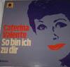 Cover: Caterina Valente - Caterina Valente / So bin ich zu dir