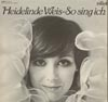 Cover: Heidelinde Weiss - Heidelinde Weiss / So singe ich