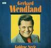 Cover: Gerhard Wendland - Gerhard Wendland / Goldene Serie