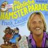 Cover: Frank Zander - Frank Zander / Die fröhliche Hamster-Parade - Frank Zander bringt den Sonneschein ins Haus