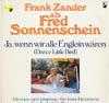 Cover: Frank Zander - Frank Zander / Ja wenn wir alle Englein wären (Dance Little Bird)  - Frank Zander als Fred Somnnenschein