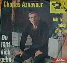 Charles Aznavour Du Läßt Dich Gehen