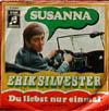 Cover: Erik Silvester - Erik Silvester / Du liebst nur einmal (Take Time to Know her) / Susanna
