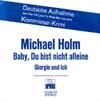 Cover: Michael Holm - Michael Holm / Baby du bist nicht allein (Id Love You To Want Me) / Giorgio und ich