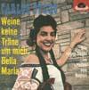 Cover: Carlos Otero - Carlos Otero / Weine keine Träne um mich Bella Maria / Die roten Segel im Hafen von Napoli