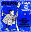 Cover: Adam und die Mickys (alias Clo-Schahs) - Adam und die Mickys (alias Clo-Schahs) / Papa (Mama) / Aber heidschi-Bum-Beidschi, wie dumm