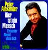 Cover: Peter Alexander - Peter Alexander / Hier ist ein Mensch / Einsamer Abend ohne Dich