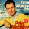 Cover: Peter Alexander - Peter Alexander / Komm und bedien dich (Gli Occhi Miei) / Ein eifersüchtiges Mädchen