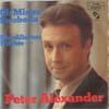 Cover: Peter Alexander - Peter Alexander / Oh Mister Swoboda / Die süßesten Früchte ....