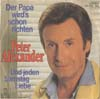 Cover: Peter Alexander - Peter Alexander / Der Papa wirds schon richten / Und jeden Samstag Liebe