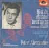 Cover: Peter Alexander - Peter Alexander / Bist Du einsam heut Nacht (Are You Lonsome Tonight)/ Geh nicht fort von mir