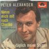 Cover: Peter Alexander - Peter Alexander / Ich zähle täglich meine Sorgen/ Nimm mich mit nach Cheriko