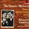 Cover: Peter Alexander und Bill Ramsey - Peter Alexander und Bill Ramsey / Immer zieht es mich zu ihr (Let´s Go let´s Go)/ Missouri Cowboy (Mule Skinner Blues)