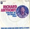 Cover: Richard Anthony - Richard Anthony / Verliebt in die eigene Frau / Freu dich wenn die Sonne einmal scheint