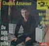 Cover: Charles Aznavour - Charles Aznavour / Du laesst Dich gehn  / Ich frag nich warum