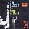 Cover: Gus Backus - Gus Backus / Der Mann im Mond / Was ist los
