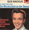 Cover: Gus Backus - Gus Backus / Der Mondschein an der Donau / Böhmische Knödel und schoene Musik