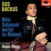 Cover: Gus Backus - Gus Backus / Mein Schimmel wartet im Himmel / Regen, Regen