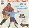 Cover: Ralf Bendix - Ralf Bendix / Babysitter Twist / Wo ist denn das Kätzchen