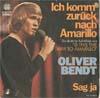 Cover: Oliver Bendt - Oliver Bendt / Ich komm zurück nach Amarillo / Sag ja
