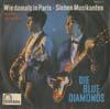 Cover: Blue Diamonds - Blue Diamonds / Wie damals in Paris (In A Littl Spanish Town) / Sieben Musikanten