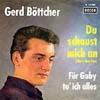 Cover: Gerd Böttcher - Gerd Böttcher / Du schaust mich an (Shes Not you) / Für Gaby tu ich alles