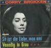 Cover: Corry Brokken - Corry Brokken / So ist die Liebe mon ami / Vendig in grau